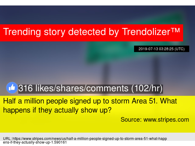 Half a million people signed up to storm Area 51  What happens if