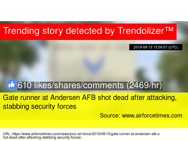 Gate runner at Andersen AFB shot dead after attacking