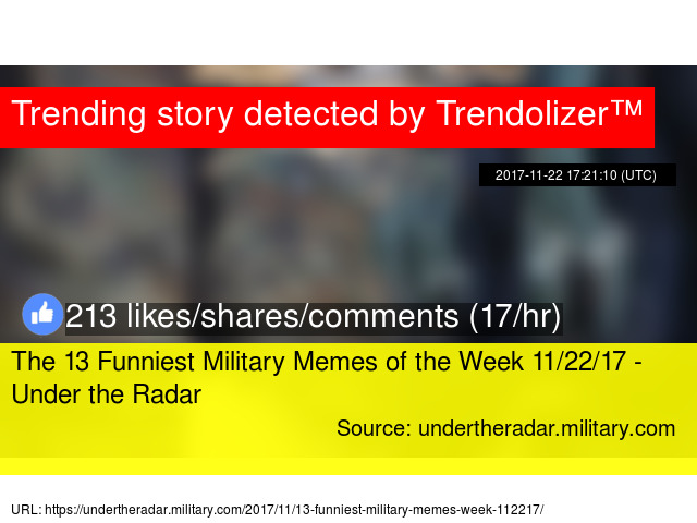 The 13 Funniest Military Memes Of The Week : The 13 funniest military memes of the week 11 22 17 under the radar