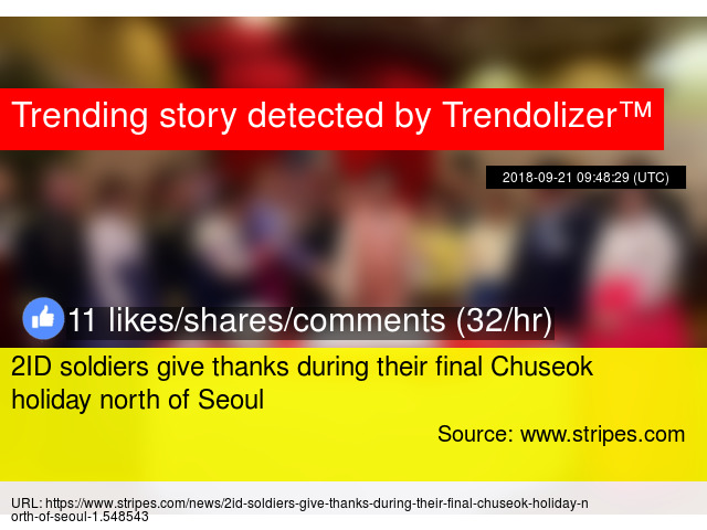 2ID soldiers give thanks during their final Chuseok holiday
